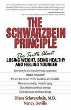 The Schwarzbein Principle Vol. 1 : The Truth about Losing Weight, Being Healthy…