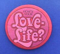 Hallmark BUTTON PIN Valentines Vintage HOW'S YOUR LOVE LIFE Holiday Pinback FBRC