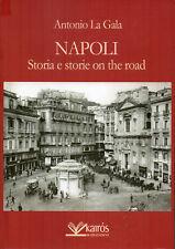 NAPOLI. STORIA E STORIE ON THE ROAD di Antonio La Gala - Kairòs edizioni 2013