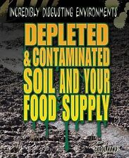 Depleted & Contaminated Soil and Your Food Supply (Incredibly Disgusting Environ