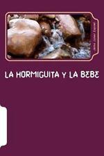 Duermete Mi Amor: La Hormiguita y la Bebe by Jaime Espinal (2015, Paperback,...