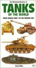 Illustrated Directory of Tanks of the World: From World War I to the Present Day