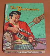 THE BUCCANEERS ~ 1958 Big Little Book ~ Authorized Edition from the TV Series