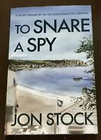 ' TO SNARE A SPY ' by Jon STOCK : 1st. edition : 2017 : SIGNED BY THE AUTHOR.