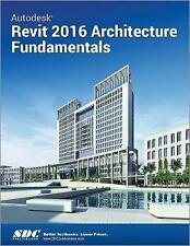 Autodesk Revit 2016 Architecture Fundamentals (Ascent) by SDC Publications...