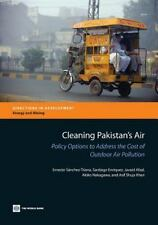 Cleaning Pakistan's Air : Policy Options to Address the Cost of Outdoor Air...