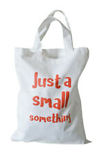 GIFT BAG (Medium): 'Small Something', white, 100% cotton. Reusable.