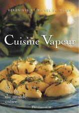 Cuisine vapeur : 60 recettes du monde entier.Véronique & Michel de MEYER. W004