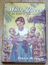 White Queen The Story of Mary Slessor by Donald McFarlan 1963 7th Impression HC