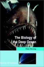 Biology of Habitats Ser.: The Biology of the Deep Ocean by Peter Herring (2002,