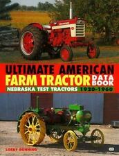 Farm Tractor Data Bks.: Ultimate American Farm Tractor Data Book : Nebraska T...