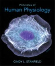 Principles of Human Physiology by Cindy L. Stanfield (2012, Hardcover, Revised)