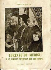 Enrico Barfucci LORENZO DE' MEDICI E LA SOCIETÀ ARTISTICA DEL SUO TEMPO