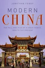 Modern China: The Fall and Rise of a Great Power, 1850 to the Present, Fenby, Jo