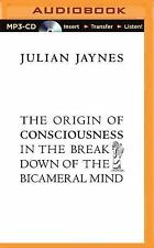 The Origin of Consciousness in the Breakdown of the Bicameral Mind by Julian...