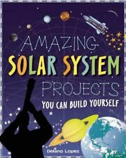 Amazing Solar System Projects You Can Build Yourself (Build It Yoursel-ExLibrary