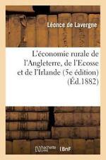 L' Economie Rurale de l'Angleterre, de l'Ecosse et de l'Irlande. 5e Ed by De...