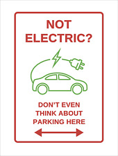 Not Electric? Don't Park Here Vehicle Charging Sign Funny Joke Car Red Warning