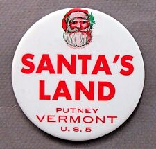 "late 1950's Santa Claus SANTA'S LAND Putney VERMONT large 3"" pinback button"