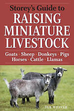 Storey's Guide to Raising Miniature Livestock: Health, Handling, Breeding by...