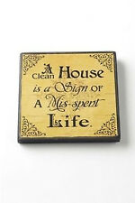 A CLEAN HOUSE - WOODEN SHABBY CHIC FRIDGE MAGNET