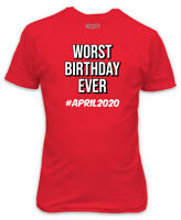 Worst Birthday Ever Red T-Shirt - April 2020 Funny Cool Gift Present Organic