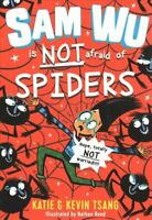Sam Wu is NOT Afraid of Spiders! by Katie Tsang 9781405294287   Brand New