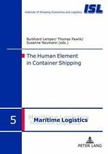 The Human Element in Container Shipping (Maritime Logistik  Maritime Logistics)