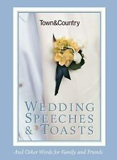 Town and Country Wedding Speeches and Toasts : And Other Words for Family and...