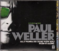 Paul Weller / All I Wanna Do (Is Be With You)/Push  --3-Track-Maxi-CD-- (NEU)