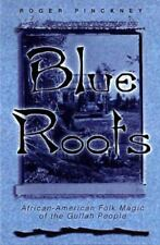 Blue Roots: African-American Folk Magic Gullah People, Roger Pinckney