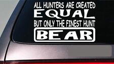"Bear all hunters equal 6"" sticker *E601* bear hunting bear dog bear trap black"