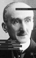 Bergson, Complexity And Creative Emergence: By David Kreps