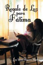 Regalo de Luz para Fátima (2014, Paperback)