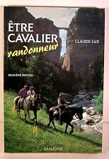 """livre équitation """"être cavalier randonneur""""cl. Lux ed maloine 1991"""