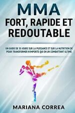 MMA FORT, RAPIDE et REDOUTABLE : Un GUIDE de 30 JOURS SUR la PUISSANCE et SUR...