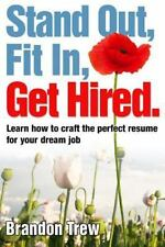 Stand Out, Fit In, Get Hired: Learn how to craft the perfect resume for your dre