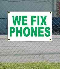 2x3 WE FIX PHONES Green & White Banner Sign NEW Discount Size & Price FREE SHIP