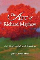 Art of Richard Mayhew : A Critical Analysis with Interviews, Paperback by Hes...