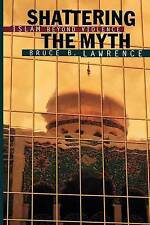 NEW Shattering the Myth by Bruce Lawrence