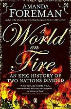 World on Fire : An Epic History of Two Nations Divided by Foreman, Amanda