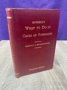 Murrell's What to Do in Cases of Poisoning - Broadbridge - 1944 - HB