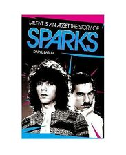Talent is an Asset The Story of Sparks Book by Daryl Easlea