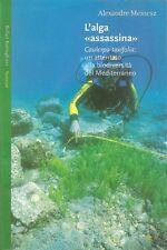 MEINESZ: L'ALGA ASSASSINA - CAULERPA TAXIFOLIA _ VEGETAZIONE MEDITERRANEO _ 2001