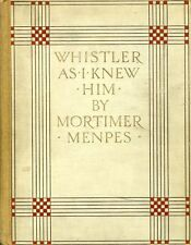 Menpes, Mortimer WHISTLER AS I KNEW HIM (DELUXE LIMITED EDITION) 1904 Hardback B