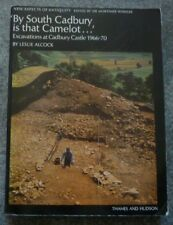 BY SOUTH CADBURY IS THAT CAMELOT CASTLE EXCAVATIONS 1966-70 ARCHAEOLOGY BOOK