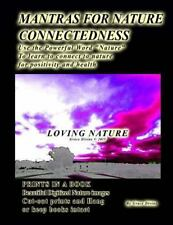 Mantras for Nature Connectedness Use the Powerful Word Nature to Learn to...