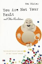 You Are Not Your Fault and Other Revelations: The Collected Wit and Wisdom of We