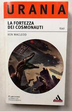URANIA N° 1541 LA FORTEZZA DEI COSMONAUTI Ken McLeod MONDADORI 2008