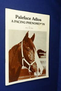 PALEFACE ADIOS Brialn Sal Kelly A PACING PHENONMENON Australian Horse Racing